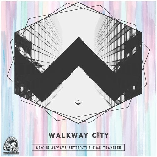 Walkway City - New Is Always Better / The Time Traveller 2019 [EP]
