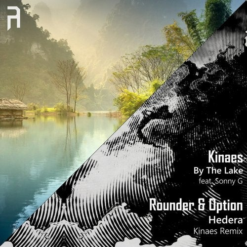 Kinaes & Sonny G & Rounder & Option - By The Lake / Hedera (Kinaes Remix) EP