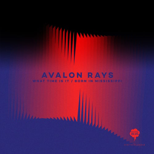 Avalon Rays - What Time Is It / Born In Mississippi