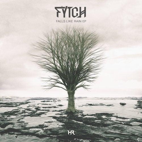 Fytch - Falls Like Rain