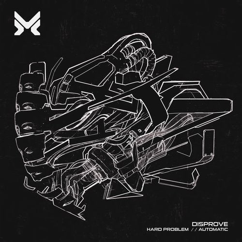 Disprove - Hard Problem / Automatic (EP) 2017