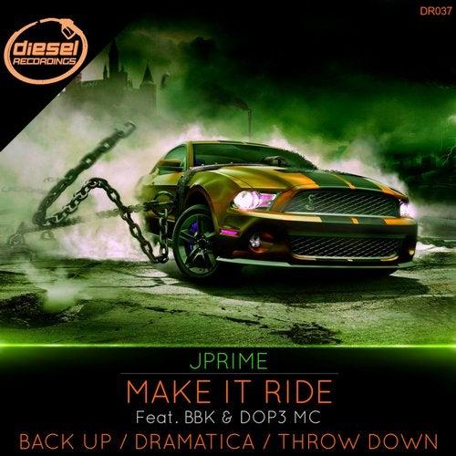 Jprime - Make It Ride / Back Up / Dramatica / Throw Down (EP) 2019