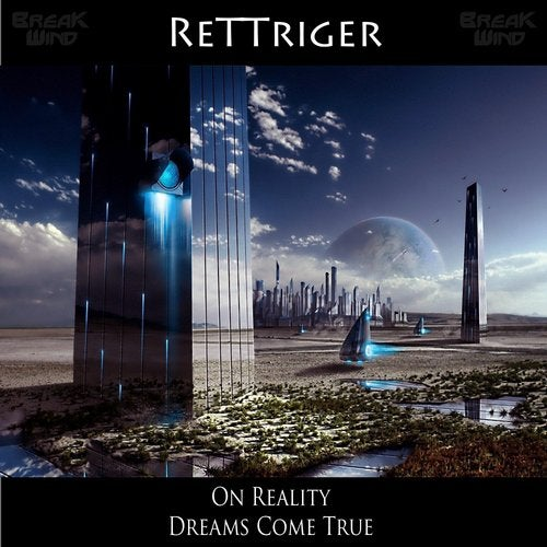ReTTriger - On Reality / Dreams Come True [EP] 2019