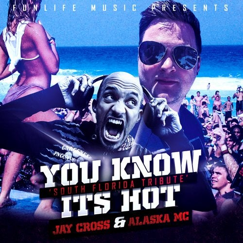 Jay Cross - You Know Its Hot (South Florida Tribute) [EP] 2019