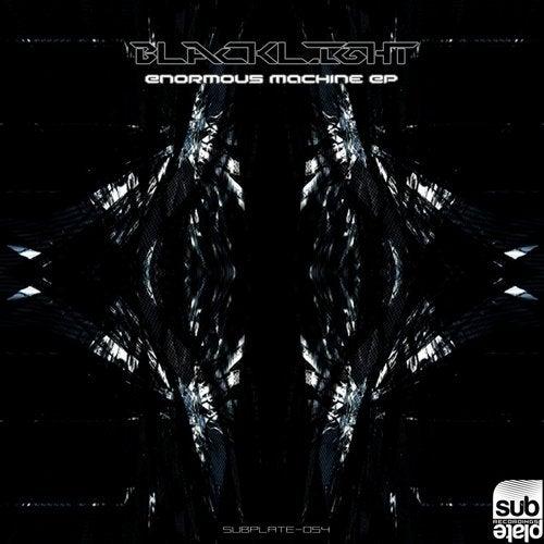 Blacklight - Enormous Machine (EP) 2019