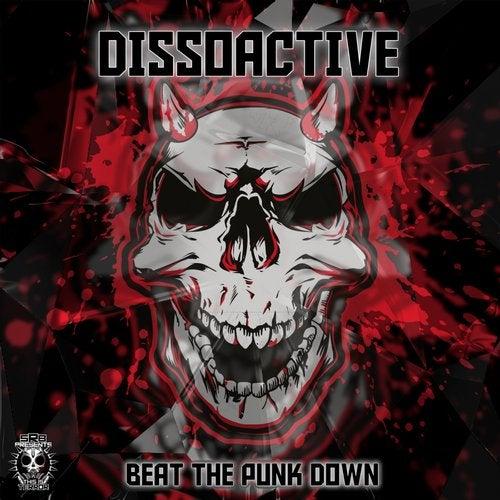 Dissoactive - Beat The Punk Down 2019 [EP]