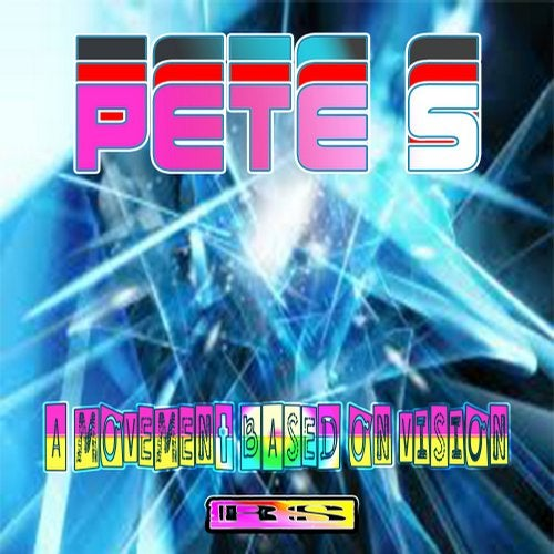Pete S - A Movement Based On Vision (EP) 2018