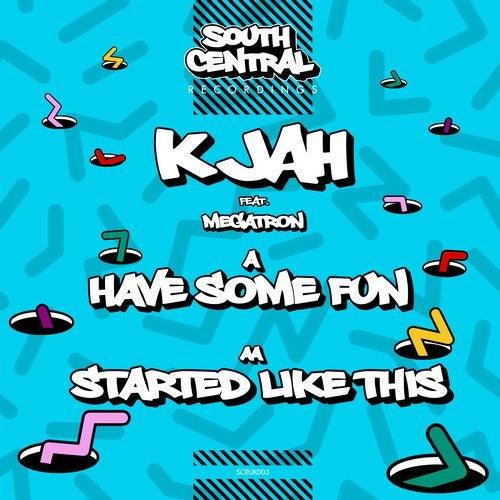K Jah - Have Some Fun 2019 [EP]