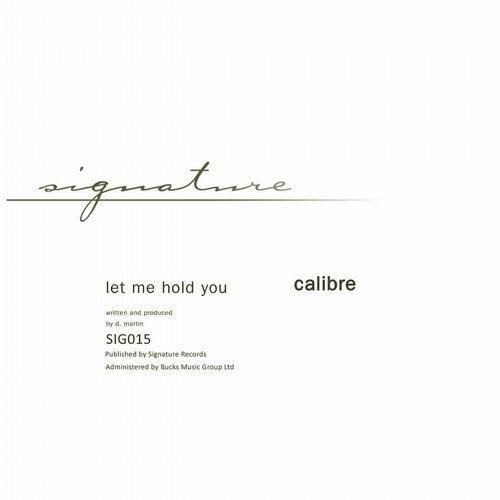 Calibre - Let Me Hold You (Remaster) (EP) 2019