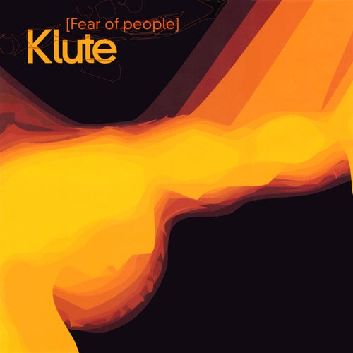 Download Klute - Fear Of People (Re-master 2021 Album) mp3