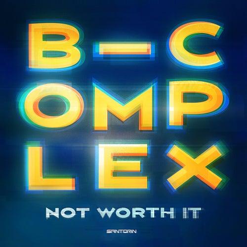 Download B-Complex - Not Worth It (SAN2033) mp3