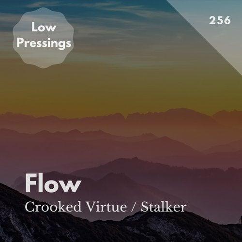 Flow - Crooked Virtue; Stalker (Original Mix's) [2020]