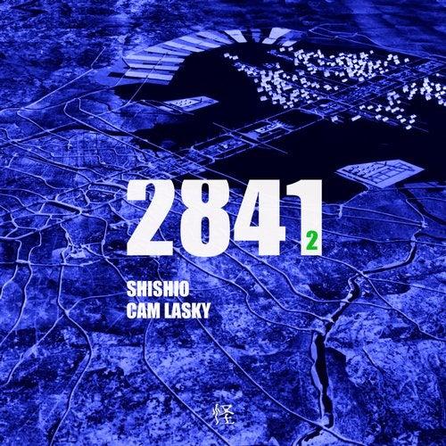 Download Shishio, Cam Lasky - 2841, Pt. 2 EP mp3