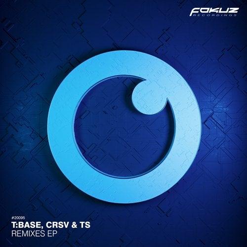 T:Base & CRSV & TS - Remixes EP [FOKUZ20095]