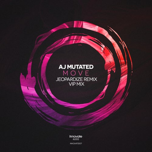 Download AJ Mutated - Move (Jeopardize Remix) / VIP (INNOVATE007) mp3