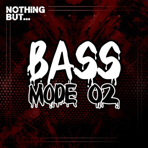 VA- Nothing But... Bass Mode, Vol. 02 [NBBM02]