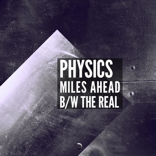 Physics - Miles Ahead / The Real [EP] 2018