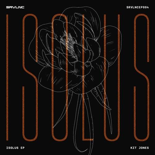 Download Kit Jones - Isolus EP (SRVLNCEP004) mp3