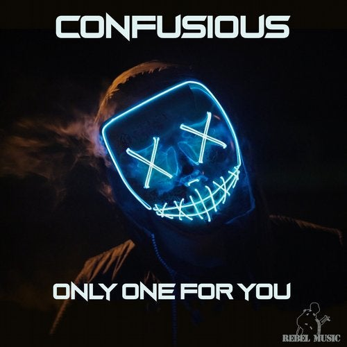 Confusious - Only One For You 2019 [EP]