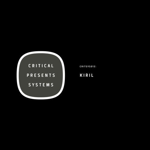 Kiril — Critical Presents Systems 012 (EP) 2018