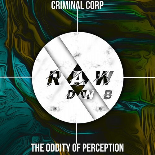 Criminal Corp - The Oddity Of Perception