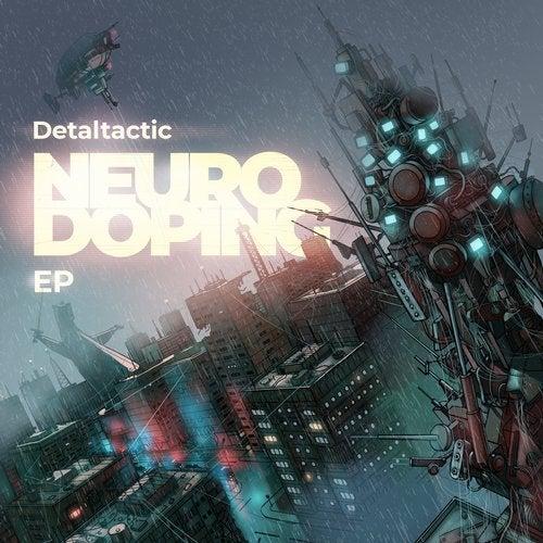 Detaltactic - Neuro Doping (EP) 2019