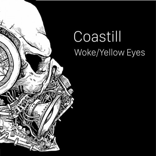 Coastill — Woke / Yellow Eyes [EP] 2017