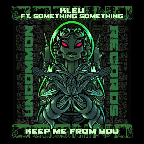 Download Kleu - Keep Me from You (UNCMN007) mp3