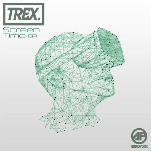 Trex - Screen Time [EP]