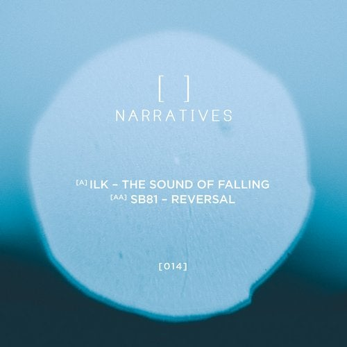 ILK & SB81 — Narratives Music 014 [EP] 2018