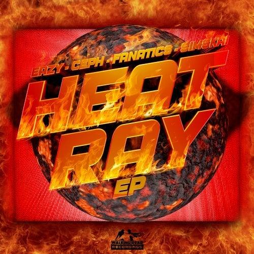 Eazy & Ceph & Fanatics & Simskai - Heat Ray (EP) 2018