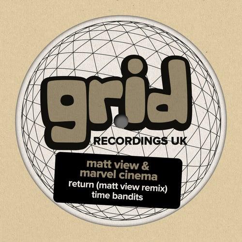 Download Marvel Cinema - Return (Matt View Remix) / Matt View, Marvel Cinema - Time Bandits (GRIDUK127) mp3
