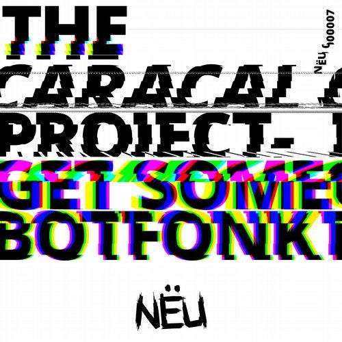 The Caracal Project - Go Get Some / Botfonk (EP) 2019