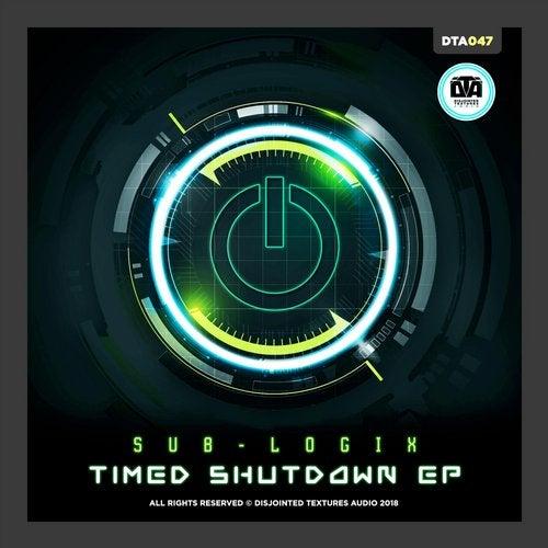 Sub-Logix - Timed Shutdown 2019 [EP]
