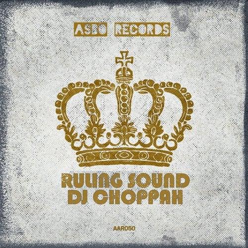 DJ Choppah - Ruling Sound [EP] 2018