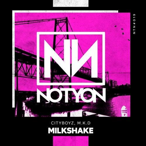 MilkShake from Notyon Records on Beatport