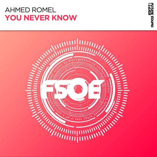 Ahmed Romel - You Never Know (Extended Mix) [2021]