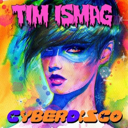 Tim Ismag - Cyberdisco [EP] 2019