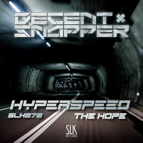 Decent and Snapper - Hyperspeed / The Hope [EP] 2018