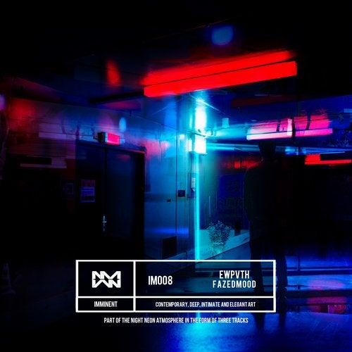 EWPVTH - Fazed Mood [EP] 2019