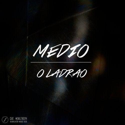Medio - O Ladrao 2019 [EP]
