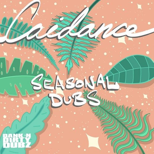 Caidance - Seasonal Dubs [EP] 2019