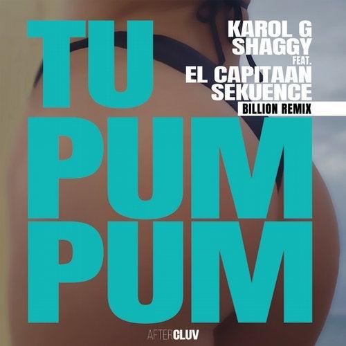 Tu Pum Pum Billon Remix By Shaggy Karol G El Capitaan Sekuence On Beatport