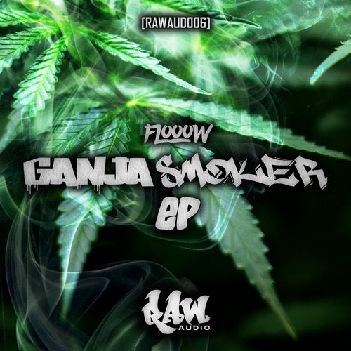 Flooow & Exploid - Ganja Smoker [EP] 2017