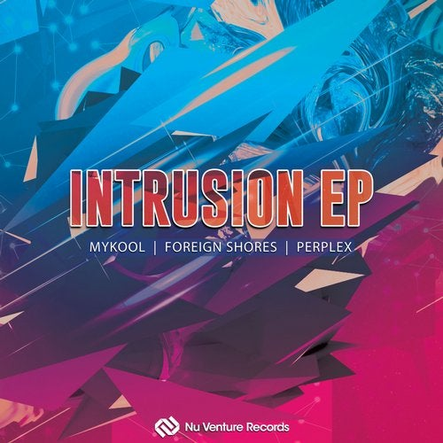 Foreign Shores & Perplex & Mykool - Intrusion EP