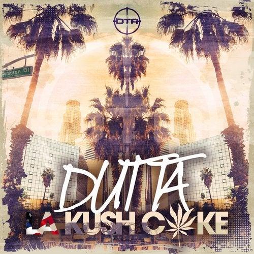 Dutta - LA Kush Cake EP 2019