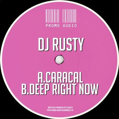 Dj Rusty - Caracal / Deep Right now