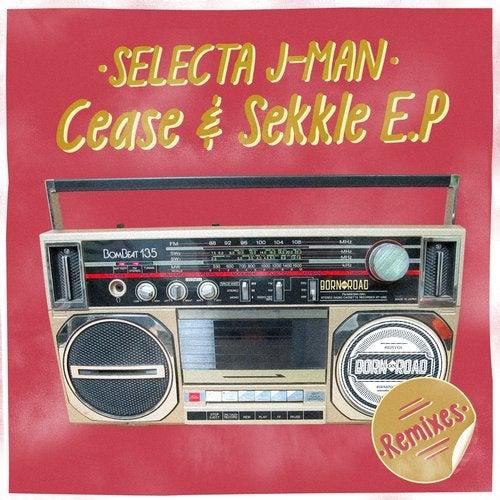 Selecta J-Man — Cease & Sekkle Remixes [EP] 2018