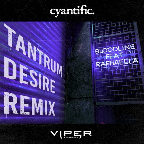Cyantific - Bloodline (Tantrum Desire Remix) [Single] 2018