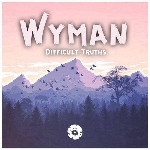 Wyman - Difficult Truths [LP] 2017